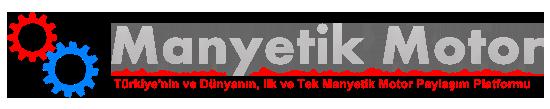 Manyetik Motor | mıknatıslı motor, manyetik jeneratör, magnet motor, magnetic motor, free energy, sonsuz enerji, manyetik motor mucitleri, manyetik motor yapımı