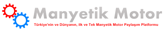 Manyetik Motor | Magnet Motor, Mıknatıslı Motor, Manyetik Jeneratör, Magnetic Motor, Free Energy